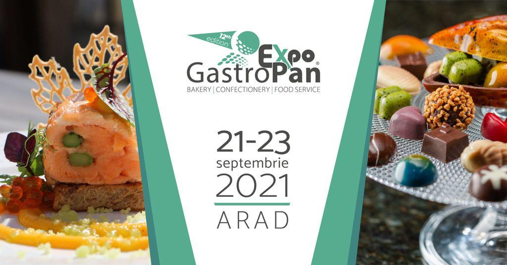 GASTROPAN va aduce solutii pentru revenirea post-pandemie Arad, 21-23 septembrie 2021