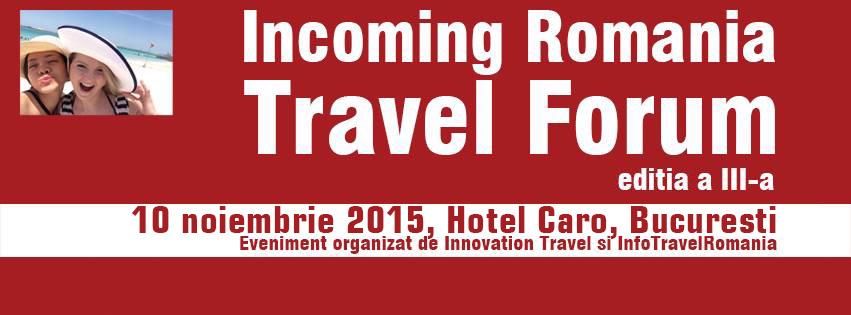 InfoTravelRomania.ro va invita la Forumul de Incoming editia III-a